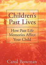 "Bowman, Carol, ""Children´s Past Lives; How past life memories affect your child"" SLUTSÅLD"