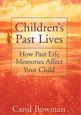 """Bowman, Carol, """"Children´s Past Lives; How past life memories affect your child"""" SLUTSÅLD"""