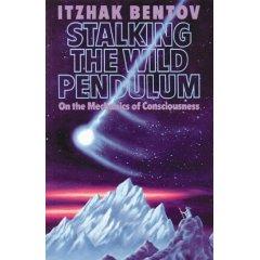 "Bentov, Itzhak, ""Stalking the Wild Pendulum: On the mechanics of consciousness"" SLUTSÅLD"