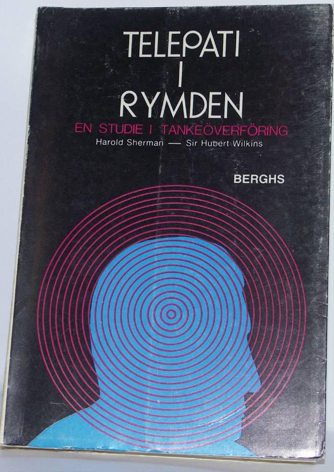 """Sherman, Harold och Sir Hubert Willkins, """"Telepati i rymden - en studie i tankeöverföring"""" HÄFTAD SLUTSÅLD"""