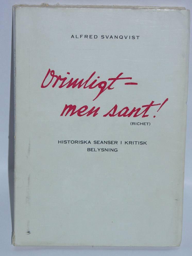 """Svanqvist, Alfred, """"Orimligt - men sant! Historiska seanser i kritisk belysning"""" HÄFTAD"""