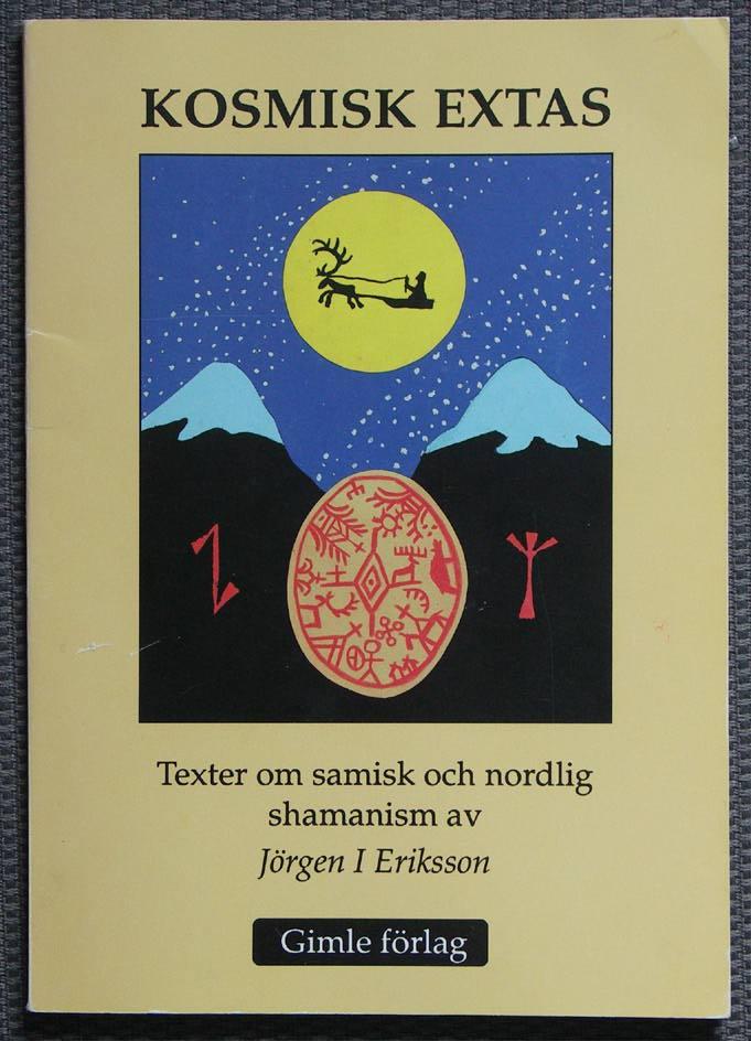 """Eriksson, Jörgen I., """"Kosmisk extas: Texter om samisk och nordlig shamanism"""" SLUTSÅLD"""