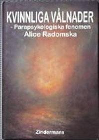 """Radomska, Alice, """"Kvinnliga vålnader: Parapsykologiska fenomen"""" KARTONNAGE SLUTSÅLD"""