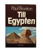 """Brunton, Paul, """"Till Egypten"""" HÄFTAD SLUTSÅLD"""