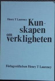 """Laurency, Henry T., """"Kunskapen om verkligheten"""" HÄFTAD"""