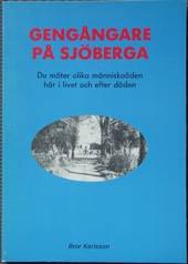 """Karlsson, Bror. """"Gengångare på Sjöberga"""" SLUTSÅLD"""