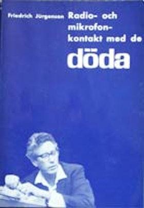 """Jurgenson, Friedrich, """"Radio- och mikrofonkontakt med de döda"""" HÄFTAD"""