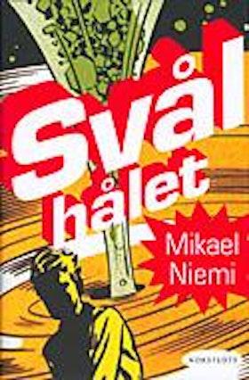 """Niemi, Mikael, """"Svålhålet: Berättelser från rymden"""" POCKET SLUTSÅLD"""
