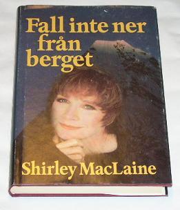 "MacLaine, Shirley, ""Fall inte ner från berget"" INBUNDEN"