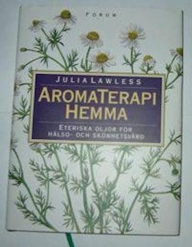 """Lawless, Julia, """"Aromaterapi hemma: Eteriska oljor för hälso- och skönhetsvård"""" INBUNDEN"""