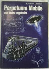 """Larsson, Hjalmar, """"Perpetuum mobile och andra mysterier"""" HÄFTAD"""