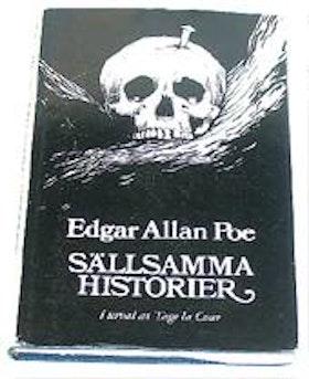 """Poe, Edgar Allan, """"Sällsamma historier"""" (urval av Tage la Cour)"""