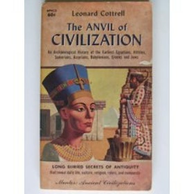 "Cottrell. Leonard, ""The Anvil of Civilization"""