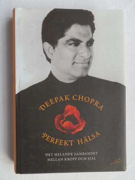 """Chopra, Deepak, """"Perfekt hälsa: Det helande sambandet mellan kropp och själ"""" INBUNDEN"""