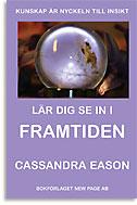 """Eason, Cassandra, """"Lär dig se in i framtiden"""" SLUTSÅLD"""
