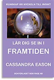 """Eason, Cassandra, """"Lär dig se in i framtiden"""" HÄFTAD"""