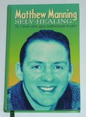 """Manning, Matthew, """"Selv-Healing: Ta i bruk dine egne helbredende krefter"""" (norska)"""