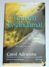 "Adrienne, Carol, ""Finn ditt livsändamål"" INBUNDEN"