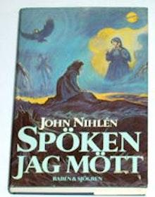 "Nihlén, John, ""Spöken jag mött"" INBUNDEN"