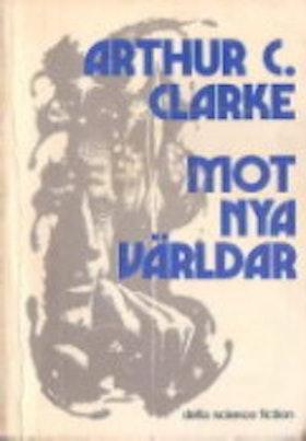 """Clarke, Arthur C., """"Mot nya världar"""" HÄFTAD SLUTSÅLD"""