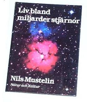 """Mustelin, Nils, """"Liv bland miljarder stjärnor"""""""