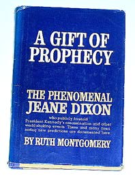"Montgomery, Ruth, ""A Gift of Prophecy: The Phenomenal Jeane Dixon"""