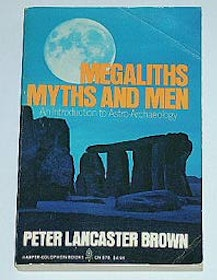 "Lancaster Brown, Peter, ""Megaliths Myths and Men"" SLUTSÅLD"