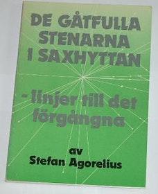 """Agorelius, Stefan, """"De gåtfulla stenarna i Saxhyttan - linjer till det förgångna"""" SLUTSÅLD"""