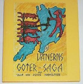 """Hamilton, Ulla och John, """"Vänerns Goter-saga"""" INBUNDEN"""