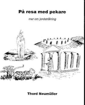 """Neumüller, Thord, """"På resa med pekare; mer om jordstrålning"""" HÄFTAD SLUTSÅLD"""