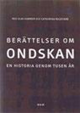 "Hammer, Olav & Catharina Raudvere (red.), ""Berättelser om ondskan"" SLUTSÅLD"