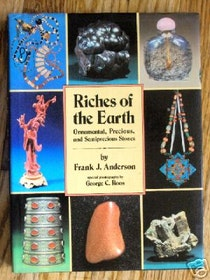 "Anderson, Frank J, ""Riches of the Earth: Ornamental, Precious and Semiprecious Stones"" INBUNDEN SLUTSÅLD"