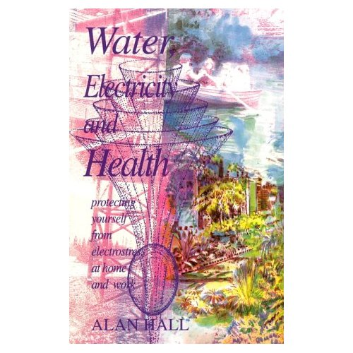 """Hall, Alan, """"Water, Electricity and Health: Protecting Yourself from Electrostress at Home and Work"""" NYSKICK"""