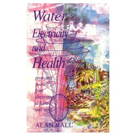 "Hall, Alan, ""Water, Electricity and Health: Protecting Yourself from Electrostress at Home and Work"" NYSKICK"