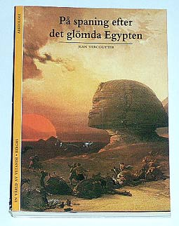"""Vercoutter, Jean, """"På spaning efter det glömda Egypten"""" HÄFTAD"""