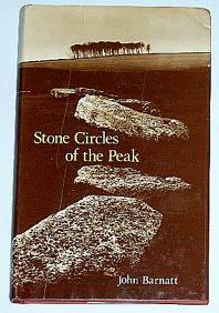 """Barnatt, John, """"Stone Circles of the Peak"""""""