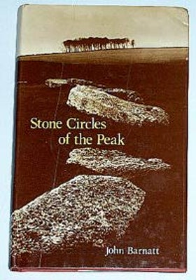 "Barnatt, John, ""Stone Circles of the Peak"""