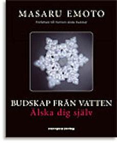 """Emoto, Masaru, """"Budskap från vatten - älska dig själv"""" HÄFTAD SLUTSÅLD"""
