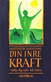 """Manning, Matthew, """"Din inre kraft"""" INBUNDEN"""