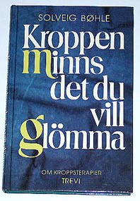 """Bøhle, Solveig, """"Kroppen minns det du vill glömma"""" KARTONNAGE SLUTSÅLD"""