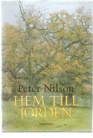 """Nilson, Peter, """"Hem till jorden"""" INBUNDEN"""