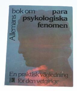 """Ward, Brian, """"Parapsykologiska fenomen: En praktisk vägledning för den vetgirige"""""""