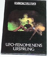 """Det oförklarliga, bokserie, """"UFO-fenomenens ursprung"""""""