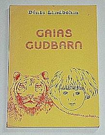 "Lindbohm, Denis, ""Gaias gudbarn"" HÄFTAD"