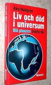 """Hallgren, Åke, """"Liv och död i universum - blå planeter, svarta hål"""""""