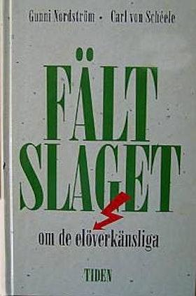 """Nordström, Gunni o Carl von Schéele, """"Fältslaget om de elöverkänsliga"""" INBUNDEN SLUTSÅLD"""