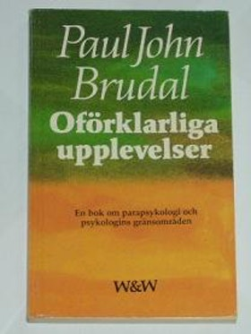 """Brudal, Paul John, """"Oförklarliga upplevelser"""" POCKET"""