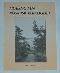 """Lindberg, Leif, """"Healing i en kosmisk verklighet"""" HÄFTAD"""