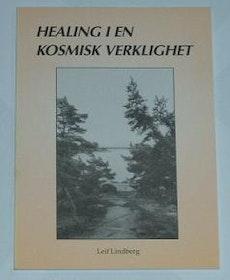 """Lindberg, Leif, """"Healing i en kosmisk verklighet"""" SLUTSÅLD"""