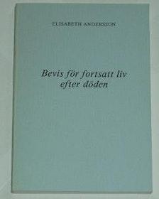 """Andersson, Elisabeth, """"Bevis för ett liv efter döden"""" SLUTSÅLD"""